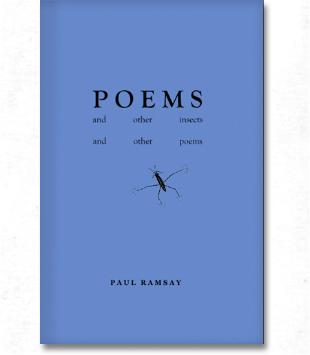 Poems and other insects  and other poems by Paul Ramsay